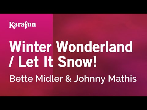 Winter Wonderland / Let It Snow! - Bette Midler & Johnny Mathis   Karaoke Version   KaraFun