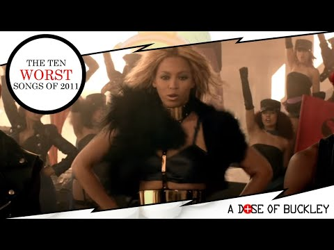2011 song - Buckley presents his list of the ten worst songs of 2011. Want to know why something (like Rebecca Black or LMFAO) didn't make the list? Read this: http://bi...