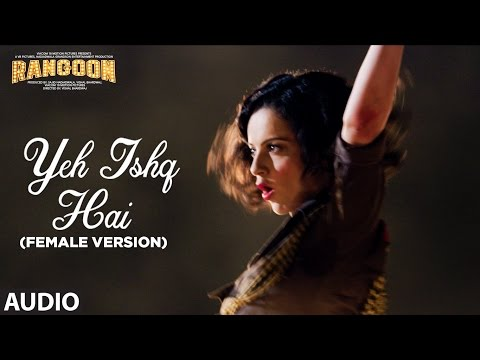 Yeh Ishq Hai (Female Version) Full Audio | Rangoon