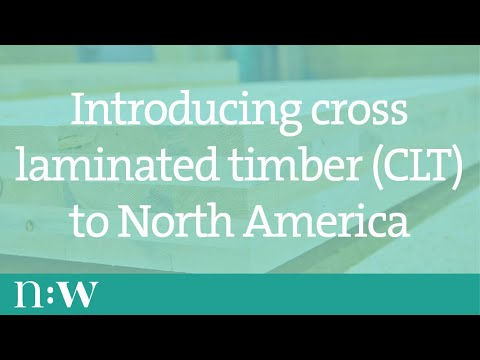Introducing Cross-laminated Timber (CLT) to North America