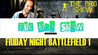 EPIC, FRIDAY NIGHT BATTLEFIELD 1, GCW, BRO STUDIOS, 1440p, 30FPS, E17, UHD, EA Games, video games