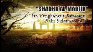 "Video Kisah ""Jin Shakar Al-Marid"" & Hilangnya Kerajaan Sulaiman A.S MP3, 3GP, MP4, WEBM, AVI, FLV Desember 2018"