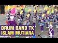 Pentas Drum Band TK Islam Mutiara 2016