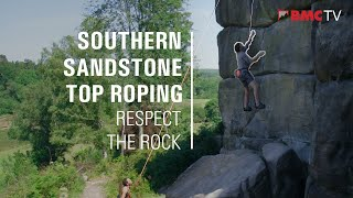Southern Sandstone Top Roping: Respect the Rock by teamBMC