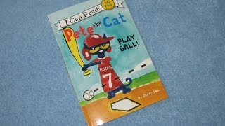 A Read Out Loud Book: PETE THE CAT ~ Play Ball by James Dean