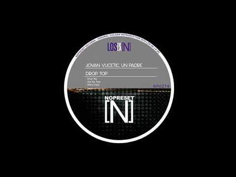 Jovan Vucetic,Un Padre - Out My Face (Original Mix)