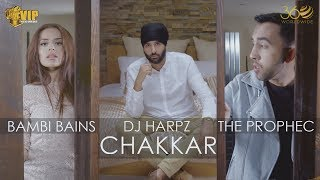 image of Chakkar | DJ Harpz | The PropheC | Bambi Bains | Official Video | Latest Punjabi Songs 2017