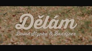 Video Dělám / David Stypka & Bandjeez