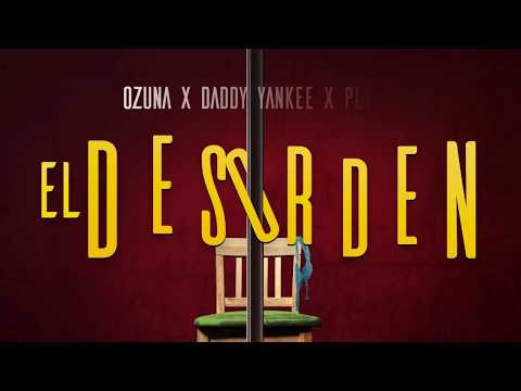 Ozuna x Daddy Yankee x Plan B - El Desorden [Lyric Video]