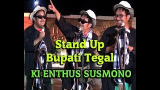 Video STAND UP KI ENTHUS BUPATI TEGAL MP3, 3GP, MP4, WEBM, AVI, FLV November 2018