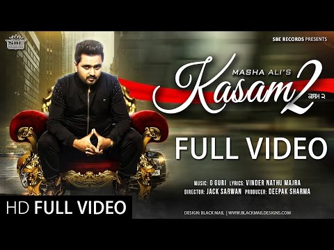 Video New Punjabi Songs 2016 || Kasam 2 || Full Video || Masha Ali || Punjabi Songs 2016 || download in MP3, 3GP, MP4, WEBM, AVI, FLV January 2017