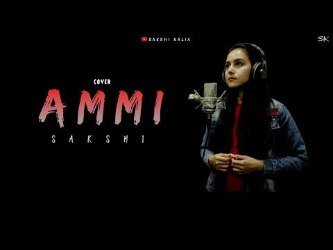 AMMI    Sakshi Kalia    Female version    Cover    2021   
