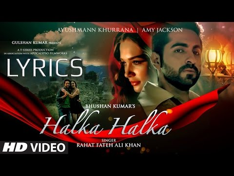 Video Halka Halka FULL SONG with LYRICS - Rahat Fateh Ali Khan | Ayushmaan & Amy Jackson download in MP3, 3GP, MP4, WEBM, AVI, FLV January 2017