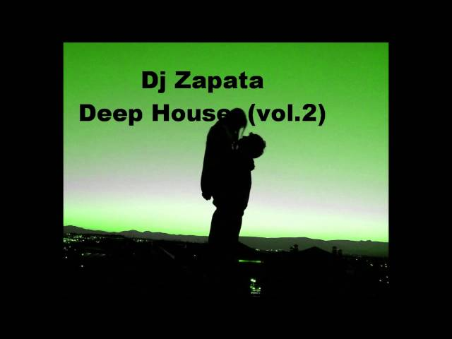 Dj zapata deep house vol 2 for Deep house music songs