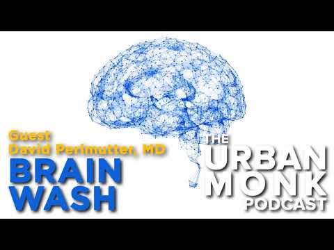 Brain Wash with guest Dr. David Perlmutter