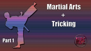 Martial Arts + Tricking - Part 1
