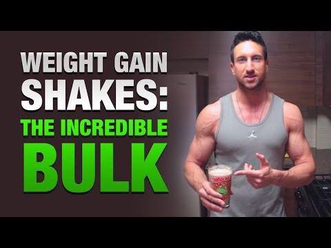 "Weight Gain Shakes: ""The Incredible Bulk"" Mass Building Shake Recipe"