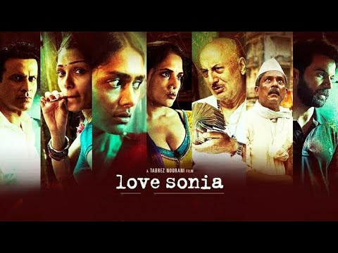 Love Sonia Full Movie Review | Mrunal Thakur, Adil Hussain, Richa Chadda, Rajkummar Rao, Anupam Kher
