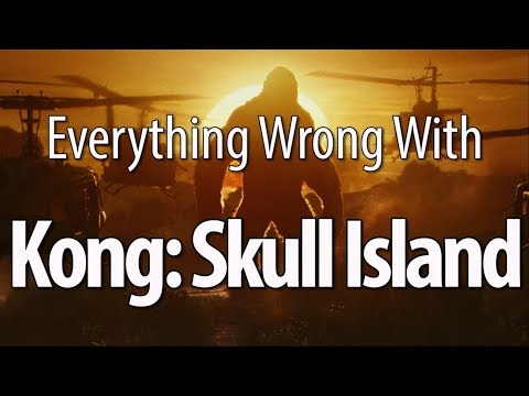 Everything Wrong With Kong: Skull Island