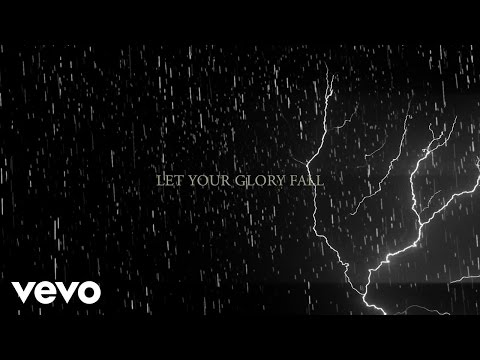 Let Your Glory Fall (Lyric Video)
