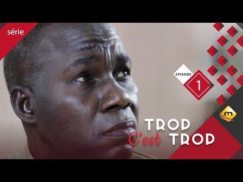 Série - TROP C'EST TROP - Episode 1