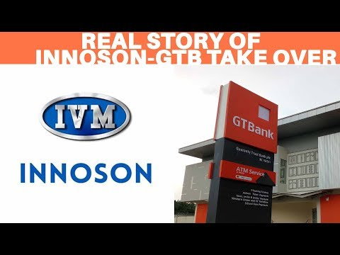 The Innoson-GTB Takeover: What Really Happened