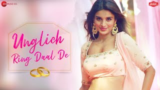 Video Unglich Ring Daal De | Nidhhi Agerwal | Jyotica Tangri , Chirrantan Bhatt , Manoj Yadav download in MP3, 3GP, MP4, WEBM, AVI, FLV January 2017