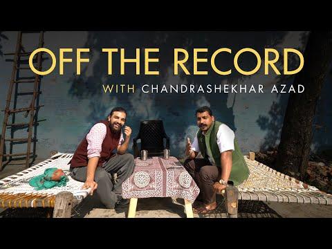 Off The Record Ep. 08 ft. Chandrashekhar Azad Ravan, Founder, Bhim Army & Azad Samaj Party