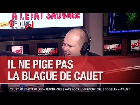il - C'Cauet sur NRJ de 19h à 22h ! Encore plus de vidéos sur Cauet.fr Pour plus de kiff, abonne-toi ! http://www.youtube.com/subscription_center?add_user=cauetofficiel Il ne pige pas la blague...