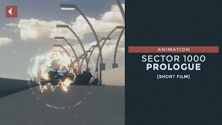 4. Sector 1000 - Prologue | Animated Sci-Fi Short Film [2019]