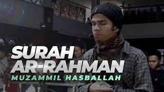 Muzammil Hasballah | Ar-Rahman FULL Video