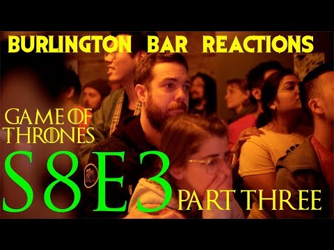 "Game Of Thrones // Burlington Bar Reactions // S8E3 ""The Long Night"" Part 3!!"