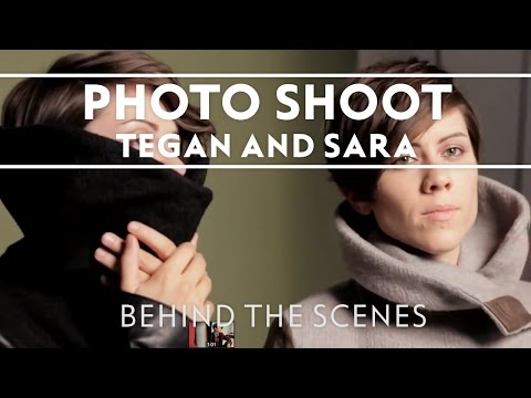 Tegan & Sara - Behind The Scenes Of Their Photo shoot [EXTRAS]