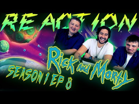 "Rick and Morty 1x8 REACTION! ""Rixty Minutes"""