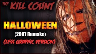 Halloween (2007 Remake) KILL COUNT [Original Less Graphic Version]