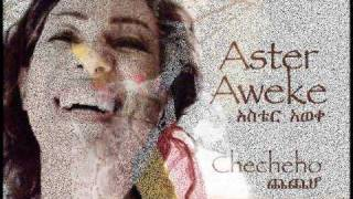 Aster Aweke's New Release - Checheho