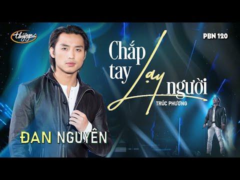 Video Đan Nguyên - Chắp Tay Lạy Người (Trúc Phương) PBN 120 download in MP3, 3GP, MP4, WEBM, AVI, FLV January 2017