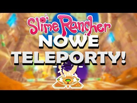 Slime Rancher #90 - NOWE TELEPORTY!