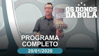 Os Donos da Bola - 20/01/2020 - Programa completo