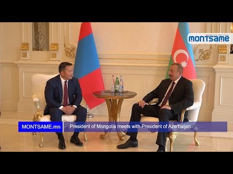 President of Mongolia meets with President of Azerbaijan
