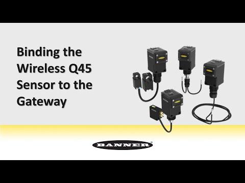 Binding the Wireless Q45 Sensor to the Gateway