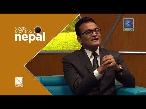 (Sandesh Shrestha | Deputy Registrar | Supreme Court | Good Morning Nepal | 21 August 2018 - Duration: 30 minutes.)