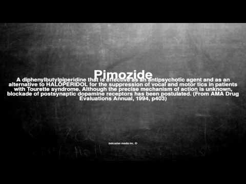 Medical vocabulary: What does Pimozide mean