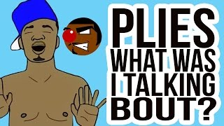 Plies - What Was I Talkin Bout?