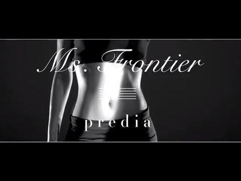 『Ms.Frontier』 フルPV( predia #predia )