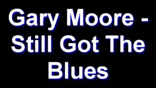 Gary Moore - Still Got The Blues Video