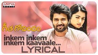 Inkem Inkem Inkem Kaavaale Lyrical  Geetha Govindam Songs and  Vijay Devarakonda RashmikaMandanna