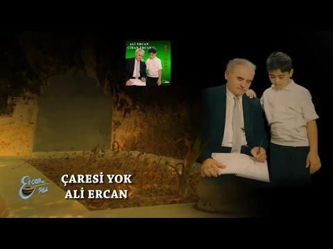Ali Ercan – Çaresi Yok Sözleri