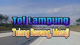 Download Video Tol Lampung - Tulang bawang, Mesuji MP3 3GP MP4