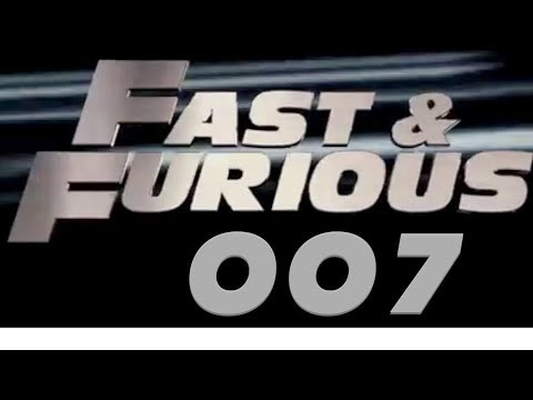 FAST & FURIOUS OO7 TRAILER